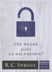 ¿Se puede perder la salvación?