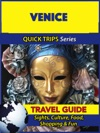 Venice Travel Guide Quick Trips Series