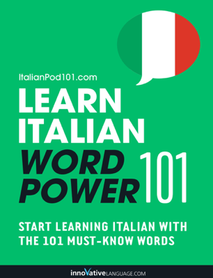 Learn Italian - Word Power 101 - Innovative Language Learning, LLC book