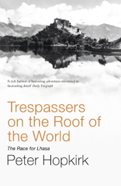 Trespassers on the Roof of the World