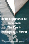 From Experience To Innocence The Zen In Hemingways Heroes