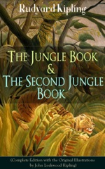 The Jungle Book & The Second Jungle Book (Complete Edition with the Original Illustrations by John Lockwood Kipling)