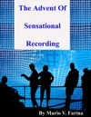 The Advent Of Sensational Recording