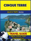 Cinque Terre Travel Guide Quick Trips Series