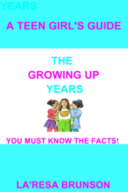 A Teen Girl's Guide: The Growing Up Years book