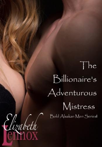 Elizabeth Lennox - The Billionaire's Adventurous Mistress