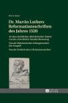 Dr Martin Luthers Reformationsschriften Des Jahres 1520