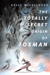 The Totally Secret Origin Of Foxman Excerpts From An EPIC Autobiography