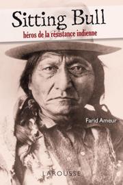 Sitting Bull - héros de la résistance indienne