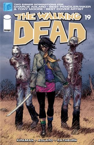 Robert Kirkman, Charlie Adlard, Cliff Rathburn & Tony Moore - The Walking Dead #19