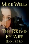 The Drive-By Wife Books 1 2  3