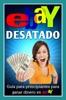 eBay Desatado: Guía para principiantes para ganar dinero en eBay