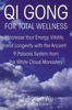 Qi Gong For Total Wellness
