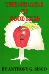 The Miracle Of Good Seed