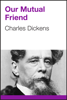 Charles Dickens - Our Mutual Friend artwork