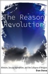 The Reason Revolution Atheism Secular Humanism And The Collapse Of Religion