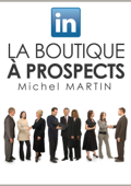 LinkedIn, la boutique à prospects