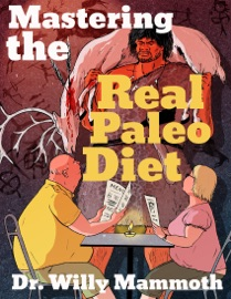 Mastering The Real Paleo Diet