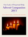 Our Lady Of Perpetual Help Advent Companion 2013