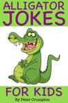 Alligator Jokes For Kids
