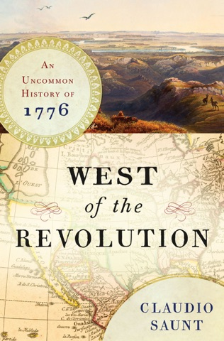 West of the Revolution: An Uncommon History of 1776 PDF Download