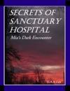 Secrets Of Sanctuary Hospital Mias Dark Encounter