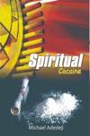 Spiritual Cocaine