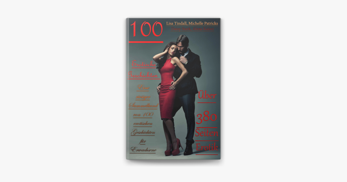 100 Erotische Geschichten Eine riesige Sammlung von 100