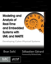 Modeling and Analysis of Real-Time and Embedded Systems with UML and MARTE (Enhanced Edition)