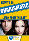How To Be A Charismatic Woman:Become Magnetic To Both Sexes