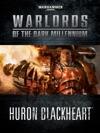 Warlords Of The Dark Millennium Huron Blackheart