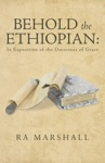 Behold The Ethiopian In Exposition Of The Doctrines Of Grace