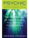 The Emergence Of Paraphysics Theoretical Foundations