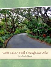 Come Take Stroll Through Sea Oaks
