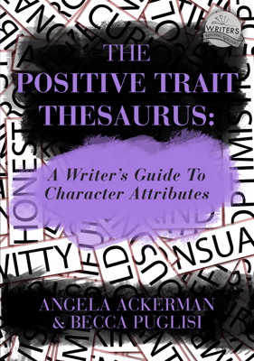 The Positive Trait Thesaurus: A Writer's Guide to Character Attributes - Angela Ackerman & Becca Puglisi book