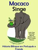 História Bilíngue em Português e Francês: Macaco - Singe. Serie Aprender Francês. Book Cover