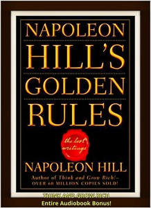 Napoleon Hill's Golden Rules, The Lost Writings [Ultimate Edition]