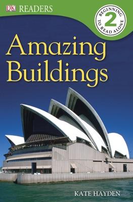 DK Readers L2: Amazing Buildings (Enhanced Edition)