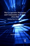 The Co-operative Movement And Communities In Britain 1914-1960