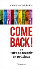 Come back ! Ou L'art de revenir en politique
