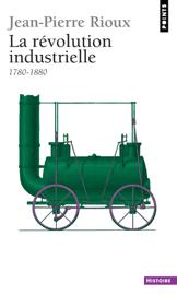 La Révolution industrielle (1770-1880)
