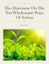 The Discourse On The Ten Wholesome Ways Of Action