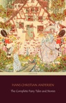The Complete Fairy Tales And Stories 168 Tales In The Chronological Order Of Publication
