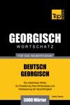 Deutsch-Georgischer Wortschatz Fr Das Selbststudium 5000 Wrter