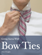 Getting Started With Bow Ties