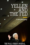 Yellen and The Fed: A WSJ Briefing