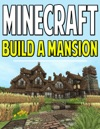Minecraft Build A Mansion
