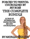 Forced To Watch Cuckolded By My Boss - The Complete Bundle