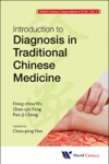Volume 2 Introduction To Diagnosis In Traditional Chinese Medicine