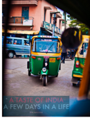 A Taste Of India - A few days in our lives